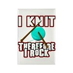 I Knit - Therefore I Rock Rectangle Magnet