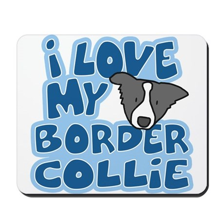 I Love my Border Collie Mousepad