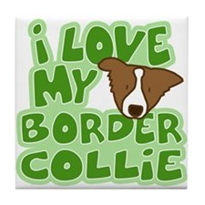 Love my Brown Border Collie Tile Coaster