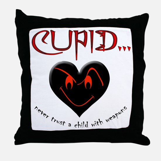 Don't Trust Cupid Throw Pillow
