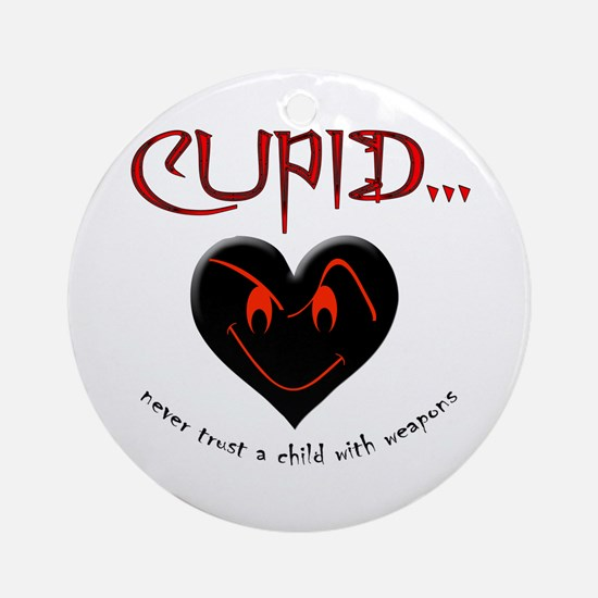 Don't Trust Cupid Ornament (Round)