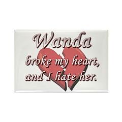 Wanda broke my heart and I hate her Rectangle Magn