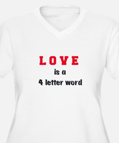 LOVE is a 4 letter word T-Shirt