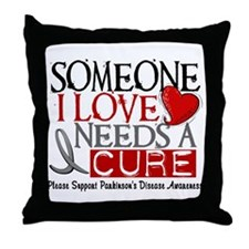 Needs A Cure PARKINSONS Throw Pillow