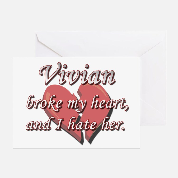 Vivian broke my heart and I hate her Greeting Card