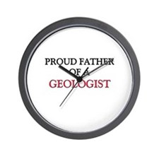 Proud Father Of A GEOLOGIST Wall Clock