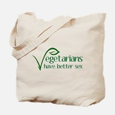 Vegetarians Have Better Sex Tote Bag