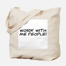 Work With Me People Tote Bag