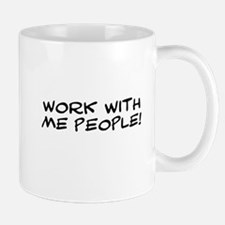 Work With Me People Small Small Mug