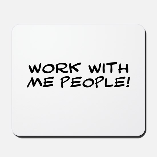 Work With Me People Mousepad
