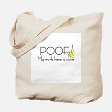 My Work Here is Done Tote Bag