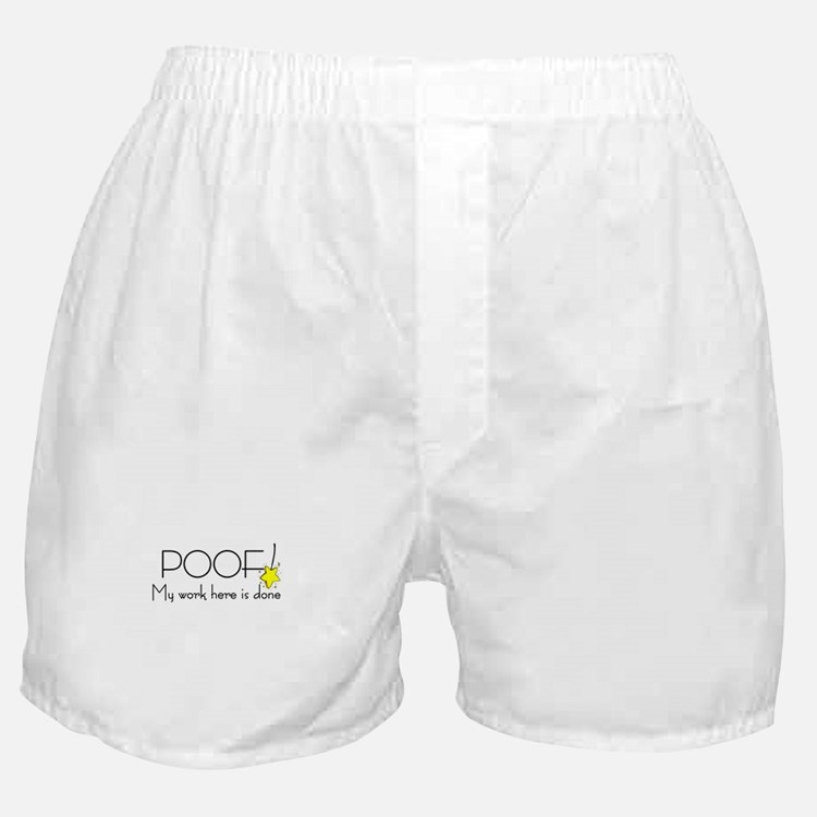 My Work Here is Done Boxer Shorts