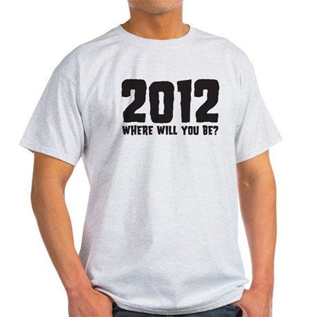 2012 Where Will You Be? Light T-Shirt