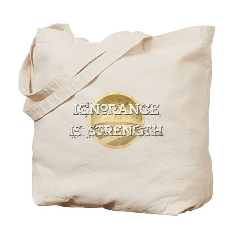 Ignorance is Strength Tote Bag