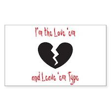 Love 'em and Leave 'em Rectangle Decal