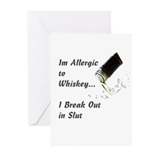allergic to whiskey....Slut! Greeting Cards (Pk of