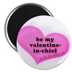 Be my Valentine-in-chief Magnet