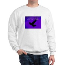 FLY LIKE AN EAGLE Sweatshirt