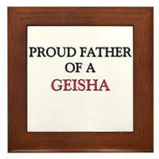 Proud Father Of A GEISHA Framed Tile