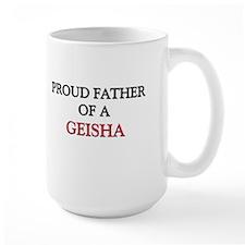 Proud Father Of A GEISHA Large Mug