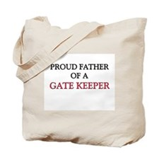Proud Father Of A GATE KEEPER Tote Bag
