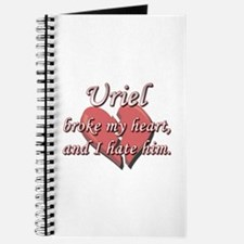 Uriel broke my heart and I hate him Journal