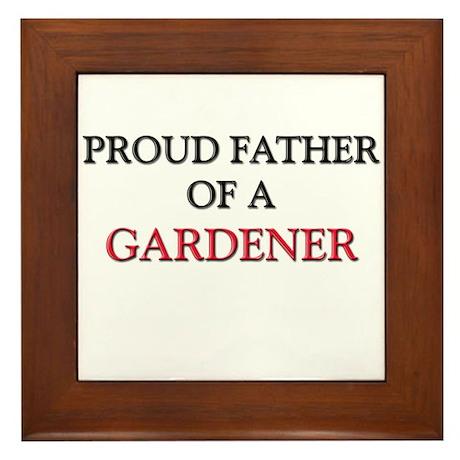 Proud Father Of A GARDENER Framed Tile