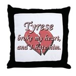 Tyrese broke my heart and I hate him Throw Pillow