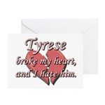 Tyrese broke my heart and I hate him Greeting Card