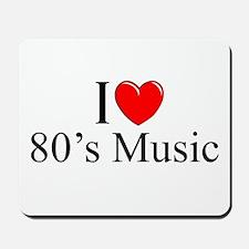 """""""I Love (Heart) 80's Music"""" Mousepad"""