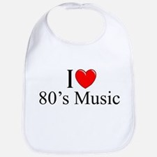 """I Love (Heart) 80's Music"" Bib"