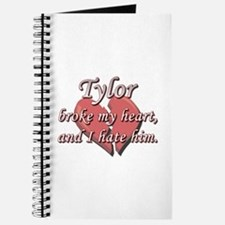 Tylor broke my heart and I hate him Journal