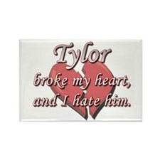 Tylor broke my heart and I hate him Rectangle Magn