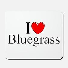 """""""I Love (Heart) Bluegrass"""" Mousepad"""