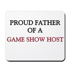 Proud Father Of A GAME SHOW HOST Mousepad