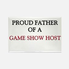 Proud Father Of A GAME SHOW HOST Rectangle Magnet