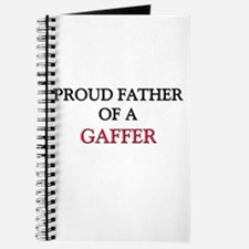 Proud Father Of A GAFFER Journal