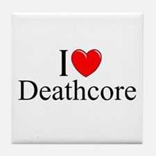 """""""I Love (Heart) Deathcore"""" Tile Coaster"""