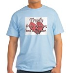 Trudy broke my heart and I hate her Light T-Shirt