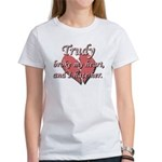 Trudy broke my heart and I hate her Women's T-Shir