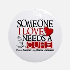 Needs A Cure LUNG CANCER Ornament (Round)