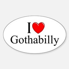 """I Love (Heart) Gothabilly"" Oval Decal"