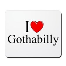 """I Love (Heart) Gothabilly"" Mousepad"