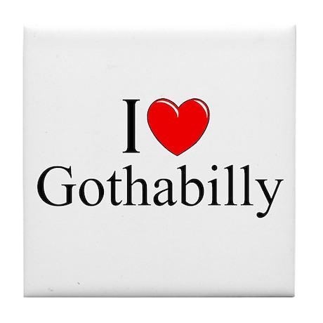 """I Love (Heart) Gothabilly"" Tile Coaster"