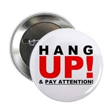 "HANG UP & PAY ATTENTION! 2.25"" Button"
