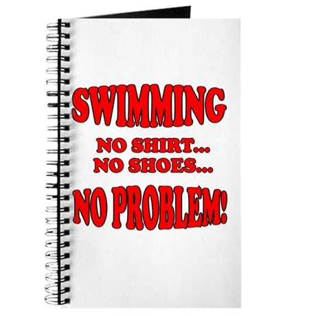 No Shirt,No Shoes,No Problem Journal