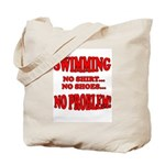 No Shirt,No Shoes,No Problem Tote Bag