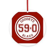 Goodbye Blago 59-0 Ornament (Round)
