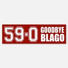 Goodbye Blago 59-0 Bumper Bumper Bumper Sticker