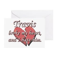 Travis broke my heart and I hate him Greeting Card